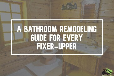 A Bathroom Remodeling Guide for Every Fixer-Upper