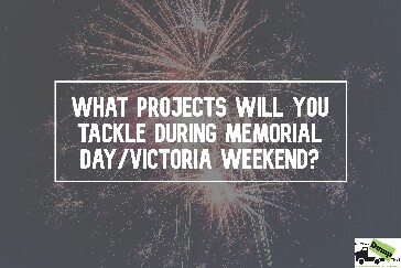 Projects Tackle During Memorial Day/Victoria Day