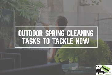 Outdoor Spring Cleaning Tasks To Tackle NOW